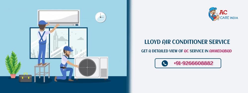 Lloyd AC Service Centre Ahmedabad for Lloyd AC Repair, Installation and Gas Filling